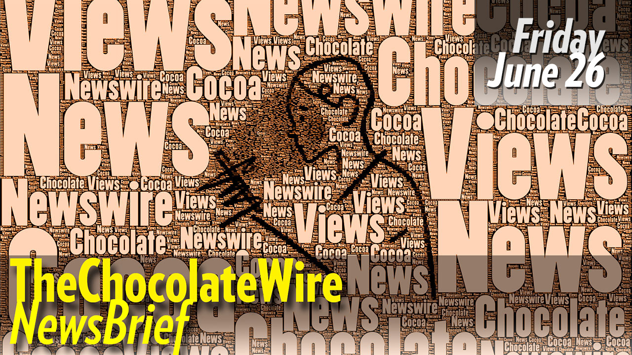 TheChocolateWire Weekly NewsBrief for June 26, 2020