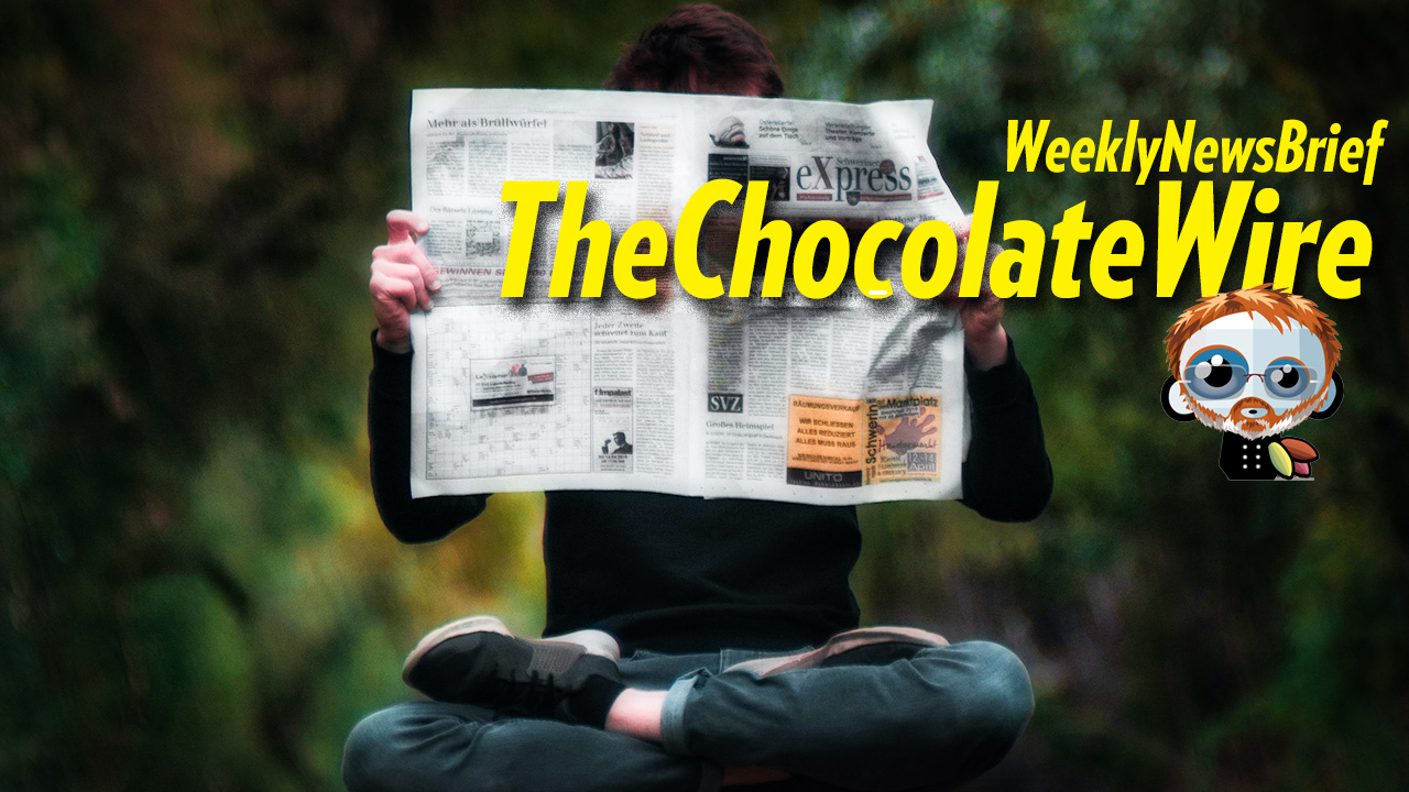TheChocolateWire Weekly NewsBrief for July 24, 2020