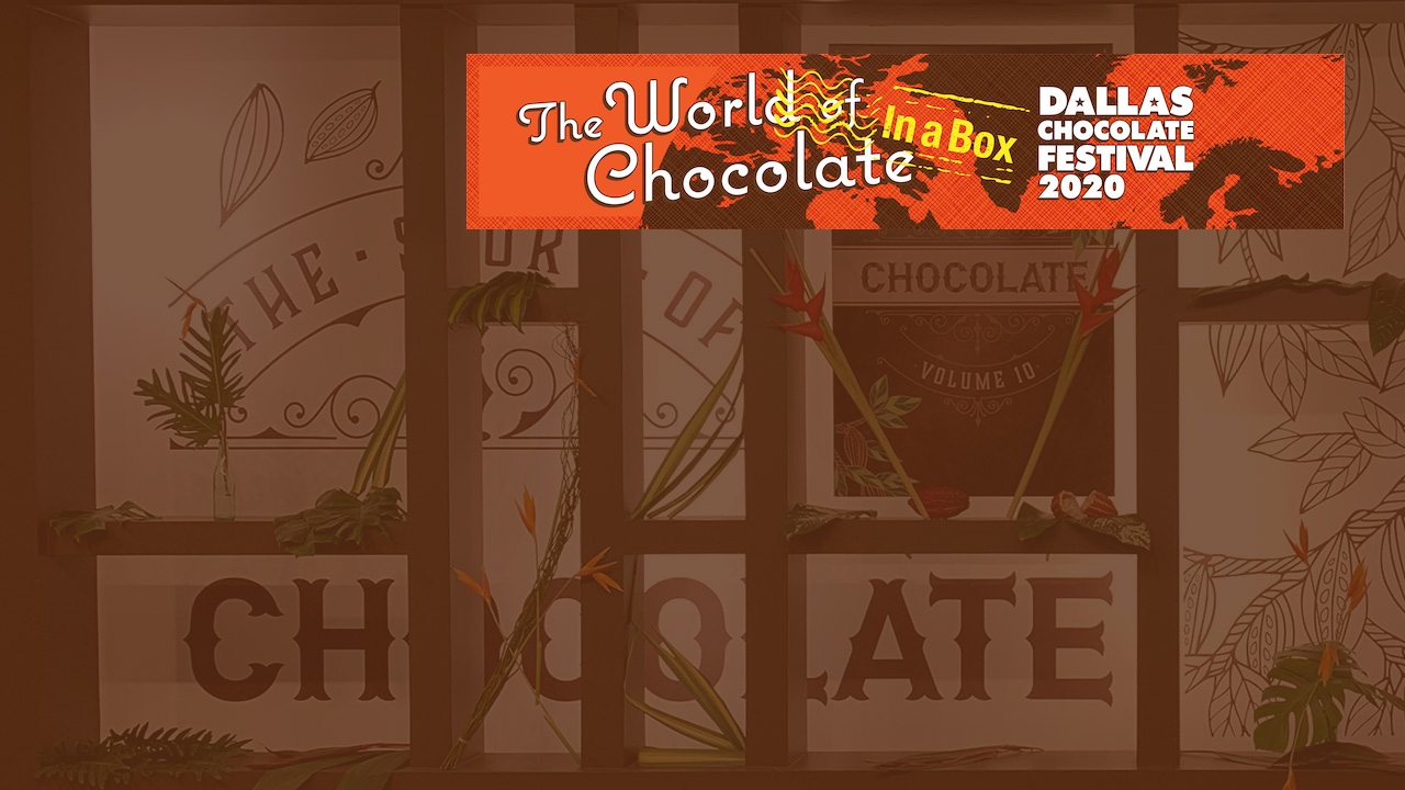 2020 Dallas Chocolate (Virtual) Festival Scheduled for September 11-13